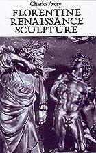 Florentine Renaissance Sculpture by Charles…