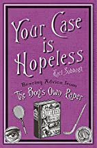 Your Case Is Hopeless by Karl Sabbagh