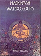 Mackintosh Watercolours by Roger Billcliffe