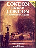 Trench, Richard C.: London under London: A Subterranean Guide