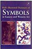 Hall, James A.: Illustrated Dictionary of Symbols in Eastern and Western Art