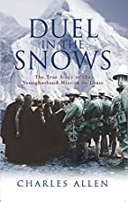 Duel in the Snows: The True Story of the…