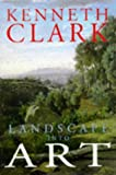 Clark, Kenneth McKenzie: Landscape into Art