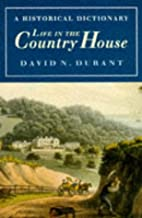 Life in the Country House: A Historical…