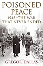 Poisoned peace: 1945 - the war that never…