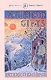 Fermor, Patrick Leigh: A Time of Gifts (John Murray Travel Classics)