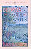 Fermor, Patrick Leigh: Between the Woods and the Water (John Murray Travel Classics)