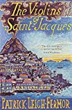 Fermor, Patrick Leigh: The Violins of Saint-Jacques: A Tale of the Antilles