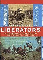 Liberators: Latin America's Struggle…