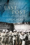 Keay, John: Last Post: The End of Empire in the Far East
