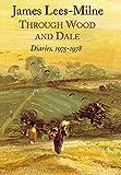 Lees-Milne, James: Through Wood and Dale: Diaries 1975-1978