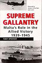 Supreme gallantry : Malta's role in the…