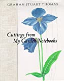 GRAHAM STUART THOMAS: Cuttings from My Garden Notebooks