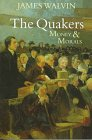 Walvin, James: The Quakers: Money and Morals