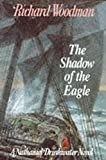 Woodman, Richard: The Shadow of the Eagle (A Nathaniel Drinkwater novel)