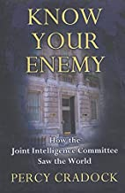 Know Your Enemy by Percy Cradock