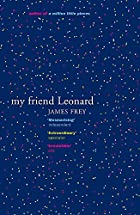 My Friend Leonard by James Frey