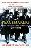 MacMillan, Margaret: Peacemakers Six Months That Changed the World: The Paris Peace Conference of 1919 and Its Attempt to End War