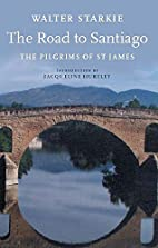 The Road to Santiago: Pilgrims of St. James…