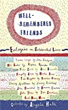 Huth, Angela: Well-Remembered Friends: Eulogies on Celebrated Lives