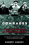 Harvey, Robert: Comrades: The Rise and Fall of World Communism