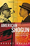 ROBERT HARVEY: American Shogun: MacArthur, Hirohito and the American Duel with Japan
