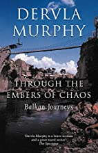 Through the Embers of Chaos: Balkan Journeys…