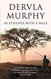Murphy, Dervla: In Ethiopia with a Mule