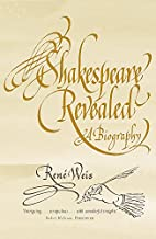 Shakespeare Revealed: A Biography by René…