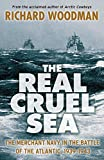 Woodman, Richard: The Real Cruel Sea
