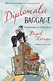Keenan, Brigid: Diplomatic Baggage: The Adventures of a Trailing Spouse