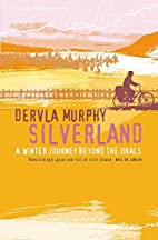 Silverland: A Winter Journey Beyond the…