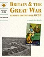 Britain and the Great War: Revised Edition…