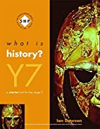 What is History ?: Pupil's Book Year 7:…