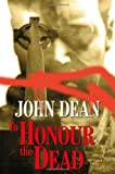 Dean, John: To Honour the Dead
