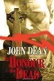 Dean, John: To Honour the Dead