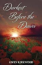 Darkest Before the Dawn by Gwen Kirkwood