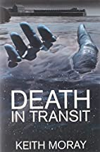 Death in Transit by Keith Moray