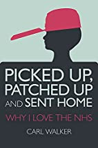 Picked Up, Patched Up and Sent Home: Why I…
