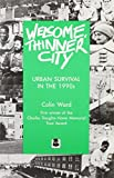 Ward, Colin: Welcome, Thinner City: Urban Survival in the 1990s