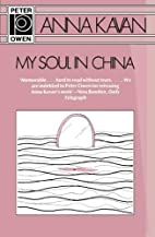 My Soul in China: A Novella and Stories by…