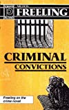 Freeling, Nicolas: Criminal Convictions : Errant Essays on Perpetrators of Literary License