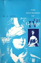 The Mistresses of King George IV by M.J.…
