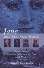 Jane and Her Gentlemen: Jane Austen and the…
