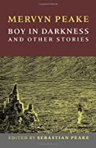 Boy in Darkness and Other Stories by Mervyn…