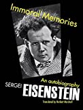 Eisenstein, Sergei: Immoral Memories: An Autobiography