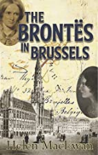 The Brontës in Brussels by Helen…