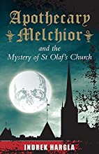 Apothecary Melchior and the Mystery of St…