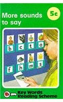 Key Words Reading Scheme: More Sounds to Say…