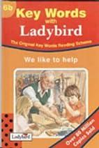 Key Words Reading Scheme: We Like to Help by…